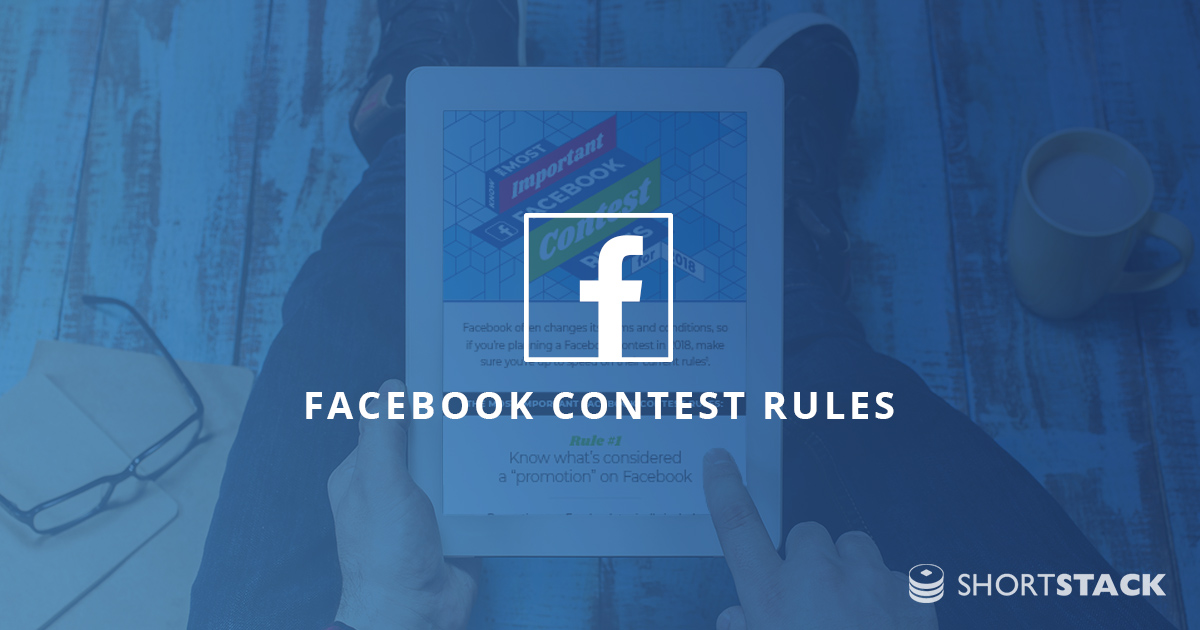 Know the Most Important Facebook Contest Rules for 2018
