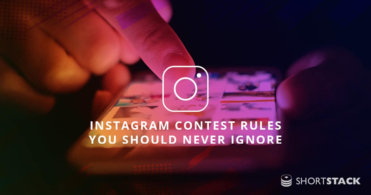 9 Instagram Contest Rules You Should Never Ignore