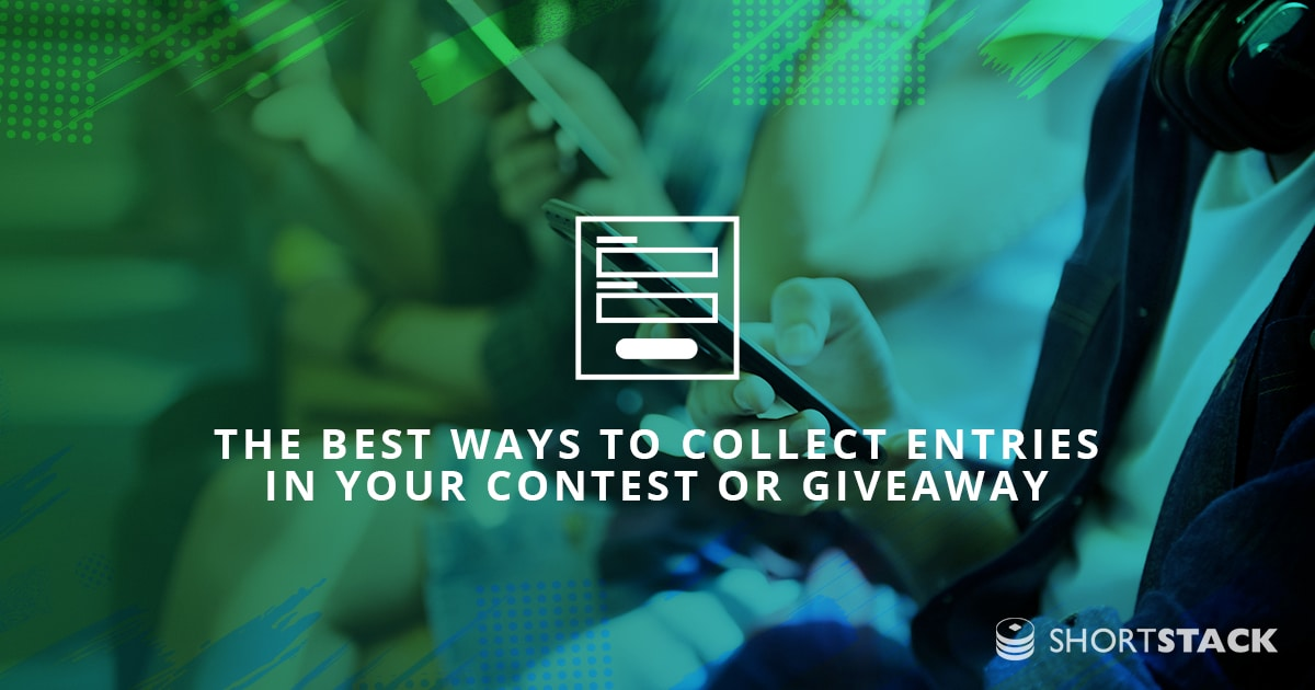 The Best Ways to Collect Entries in your Contest or Giveaway