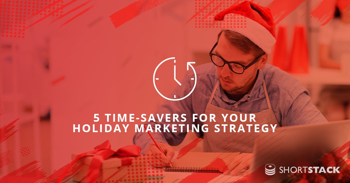 5 Time-Savers For Your Holiday Marketing Strategy